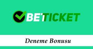 Betticket Deneme Bonusu